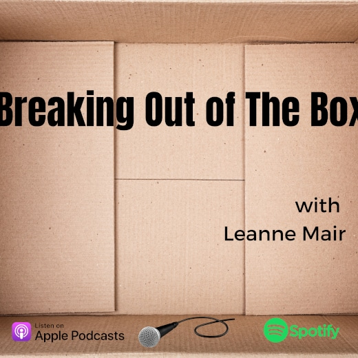 Breaking out of the Box, Podcast, Leanne Mair